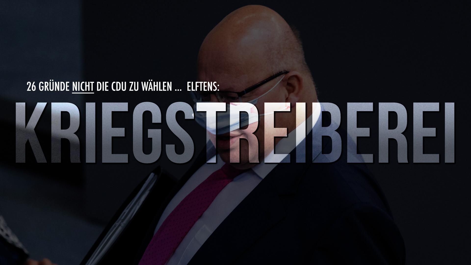 26 Gründe nicht die CDU zu wählen … Elftens: Kriegstreiberei