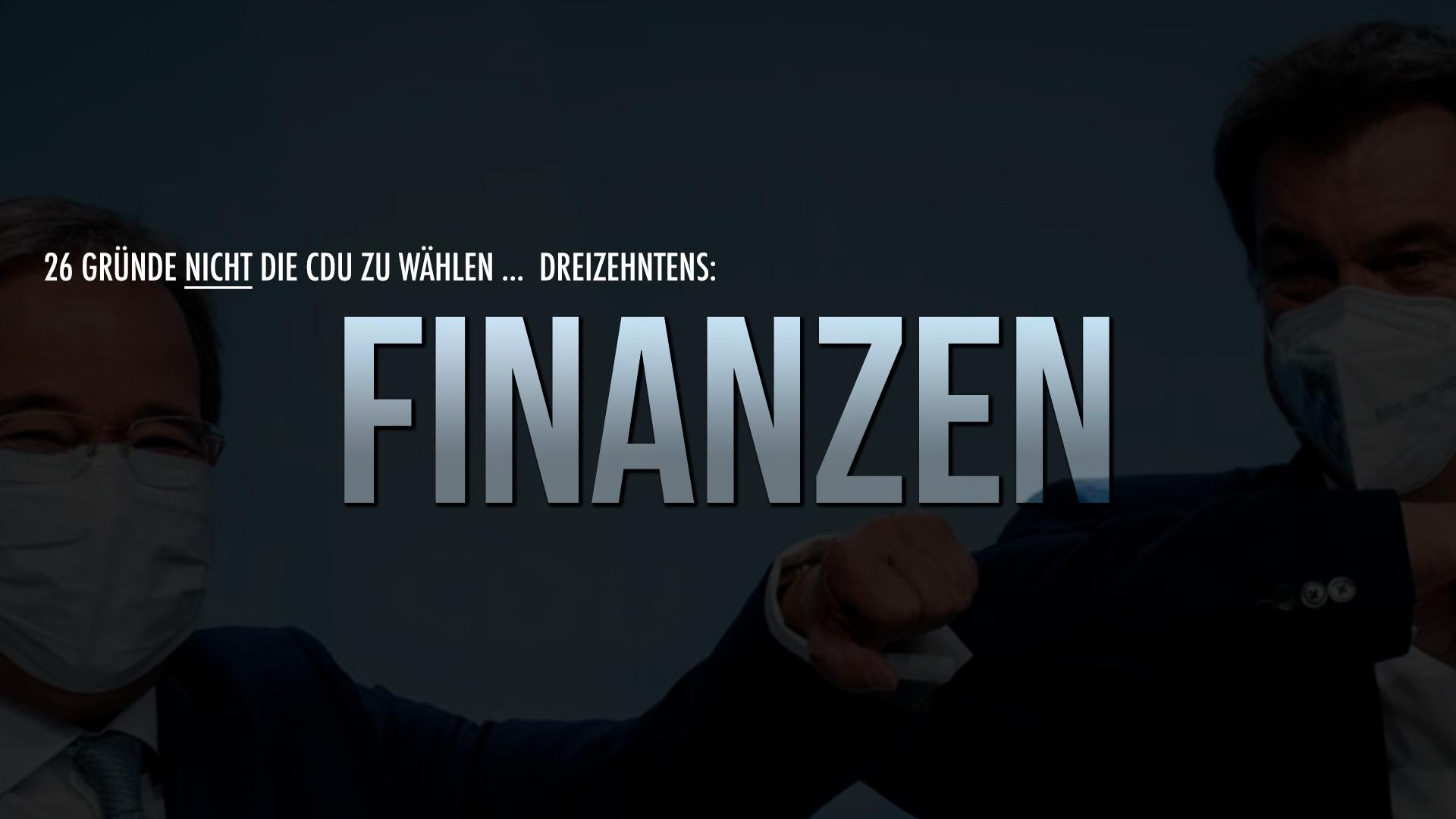 26 Gründe nicht die CDU zu wählen … Dreizehntens: Finanzen